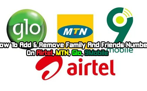 How To Add & Remove Family And Friends Numbers On Airtel, MTN, Glo